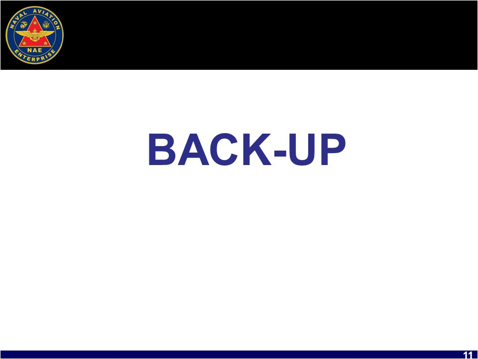 Back-up BACK-UP [next slide] 11 11